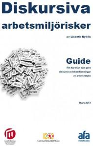 Bilaga: Guide. Diskursiva arbetsmiljörisker av Lisbeth Rydén